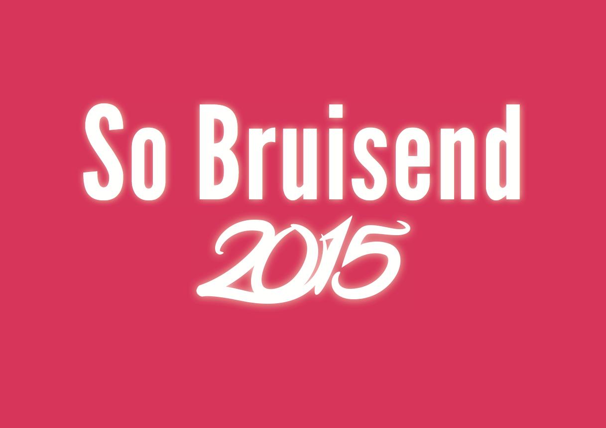So Bruisend 2015