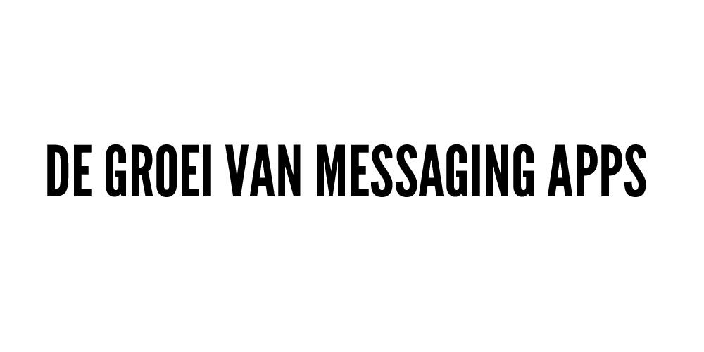 De groei van messaging apps