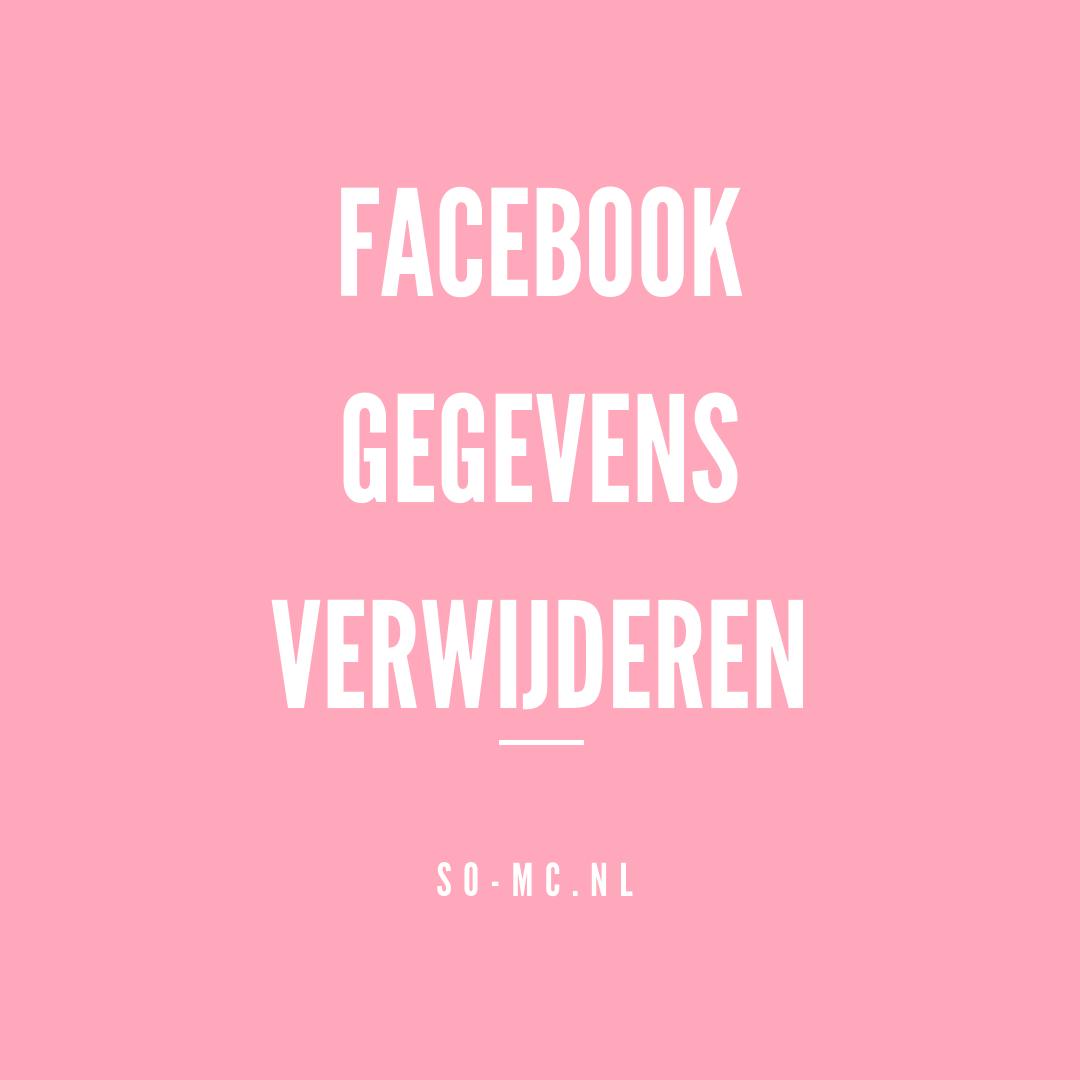 Facebook gegevens verwijderen _ So-MC