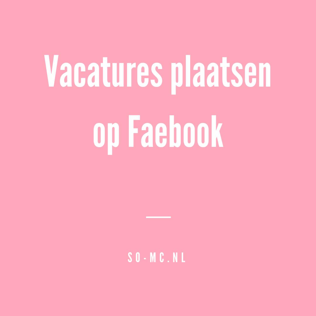 Vacatures plaatsen op Faebook