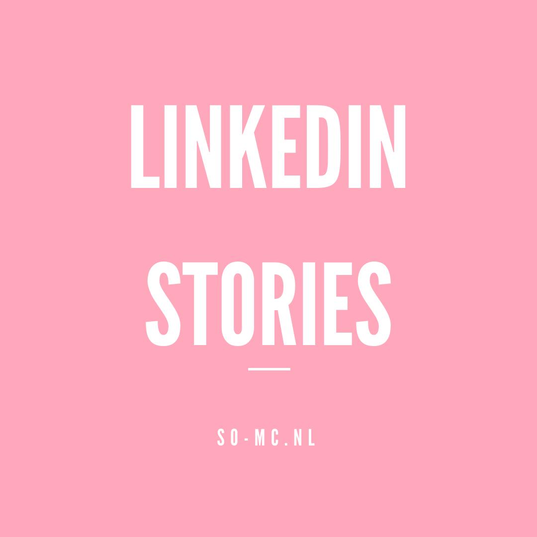 LinkedIN komt met Stories