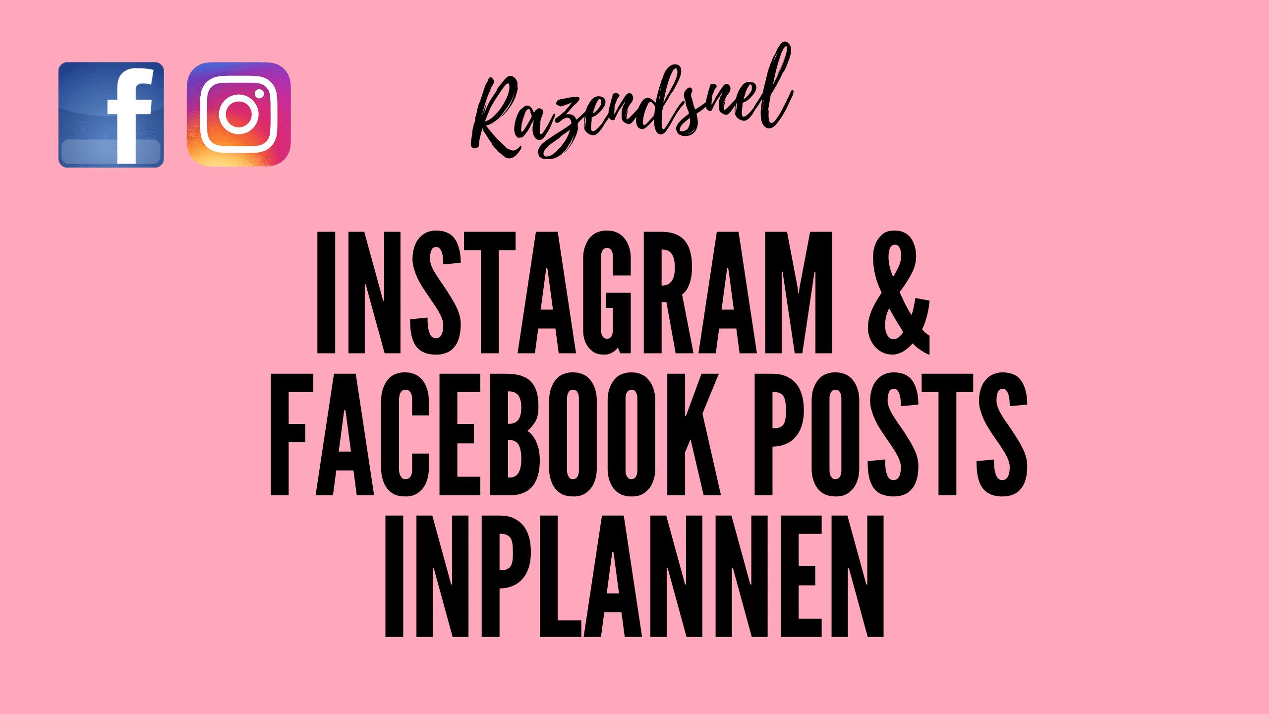 Supersnel Instagram en Facebook posts inplannen 😊