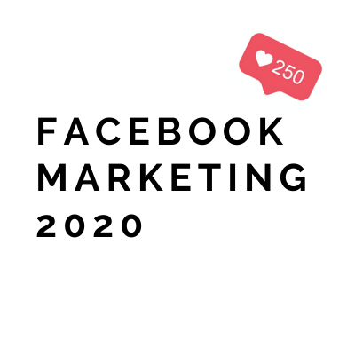 Facebook Marketing 2020